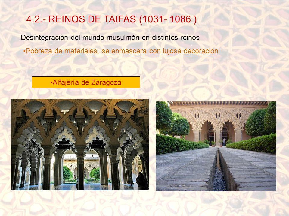 4.2.- REINOS DE TAIFAS (1031- 1086 ) Desintegración del mundo musulmán en distintos reinos.