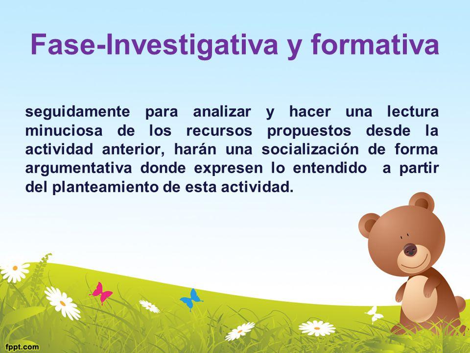 Fase-Investigativa y formativa