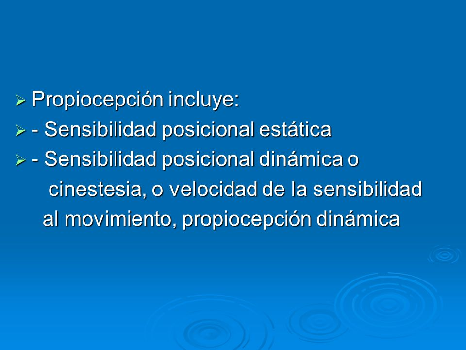 Propiocepción incluye: