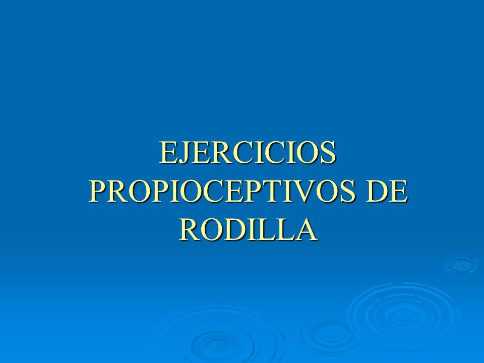 EJERCICIOS PROPIOCEPTIVOS DE RODILLA