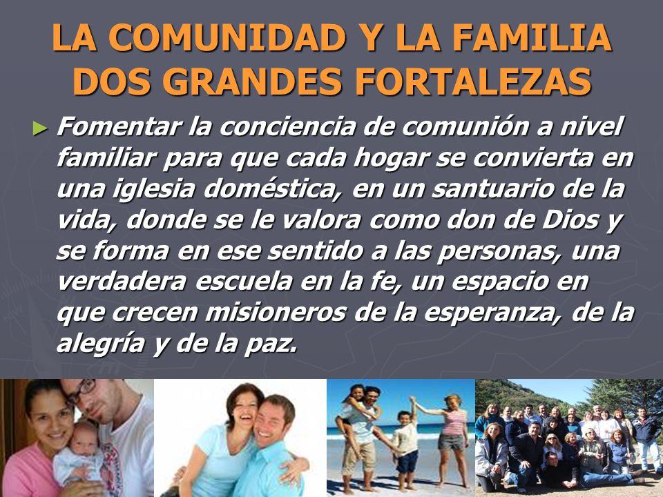 LA COMUNIDAD Y LA FAMILIA DOS GRANDES FORTALEZAS