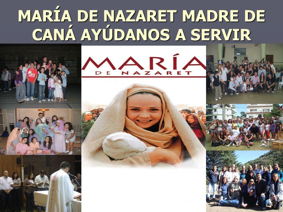 MARÍA DE NAZARET MADRE DE CANÁ AYÚDANOS A SERVIR