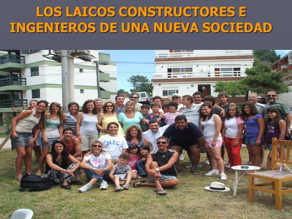 LOS LAICOS CONSTRUCTORES E INGENIEROS DE UNA NUEVA SOCIEDAD