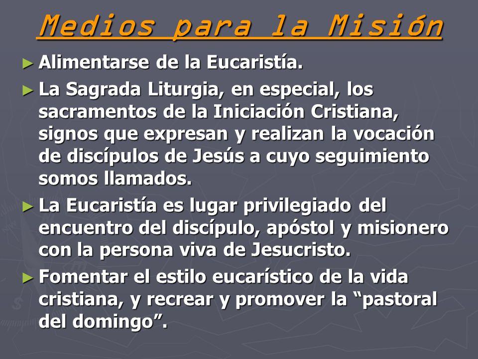 Medios para la Misión Alimentarse de la Eucaristía.