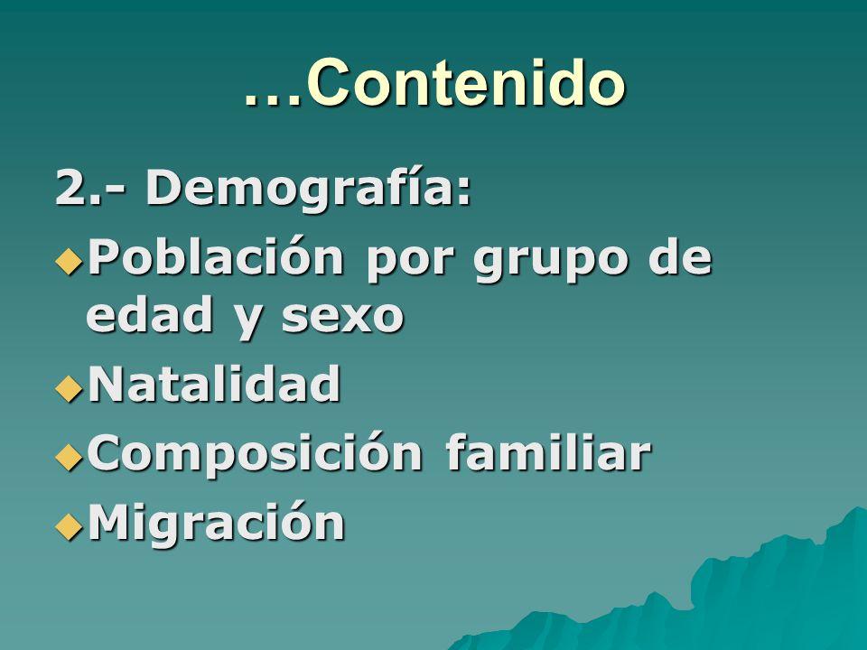 …Contenido 2.- Demografía: Población por grupo de edad y sexo