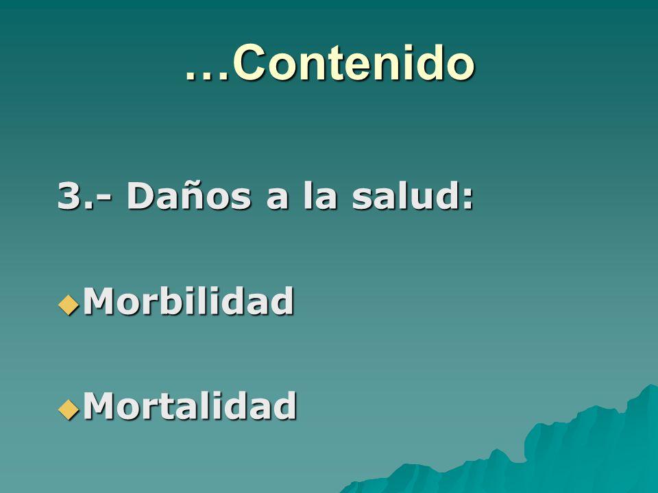 …Contenido 3.- Daños a la salud: Morbilidad Mortalidad