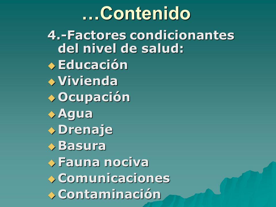 …Contenido 4.-Factores condicionantes del nivel de salud: Educación