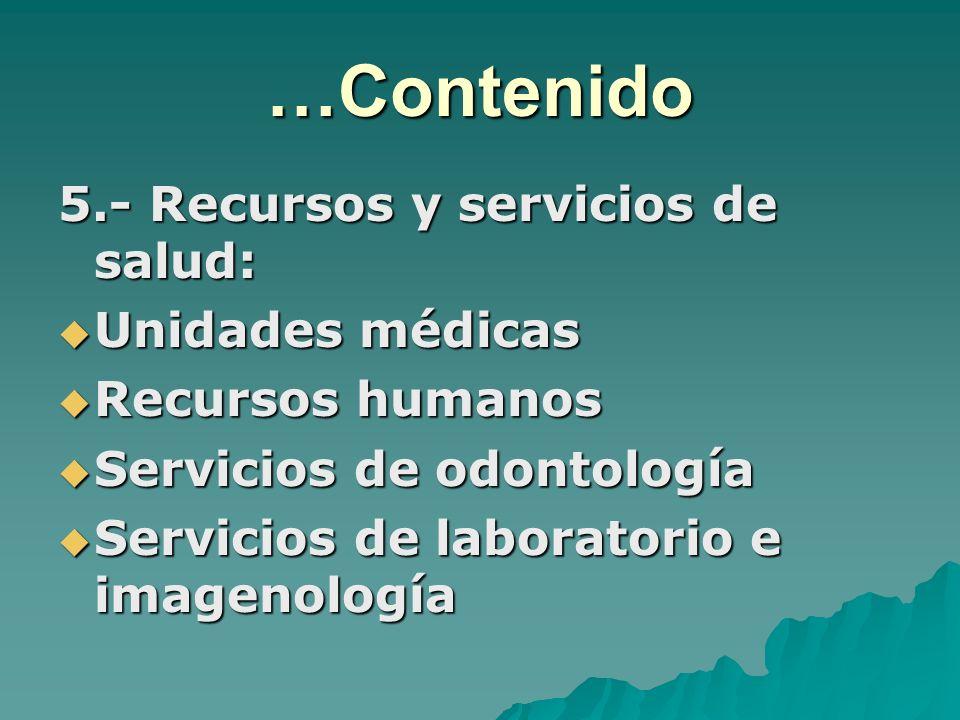 …Contenido 5.- Recursos y servicios de salud: Unidades médicas