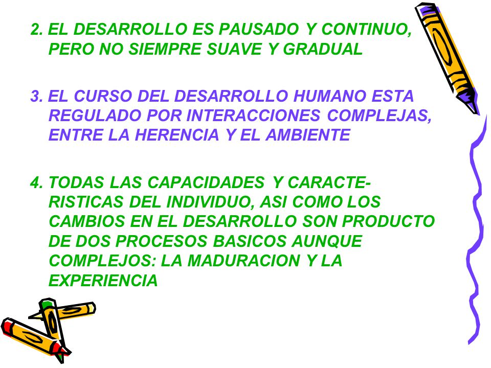 2. EL DESARROLLO ES PAUSADO Y CONTINUO, PERO NO SIEMPRE SUAVE Y GRADUAL