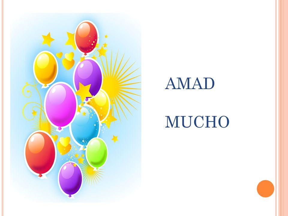 AMAD MUCHO