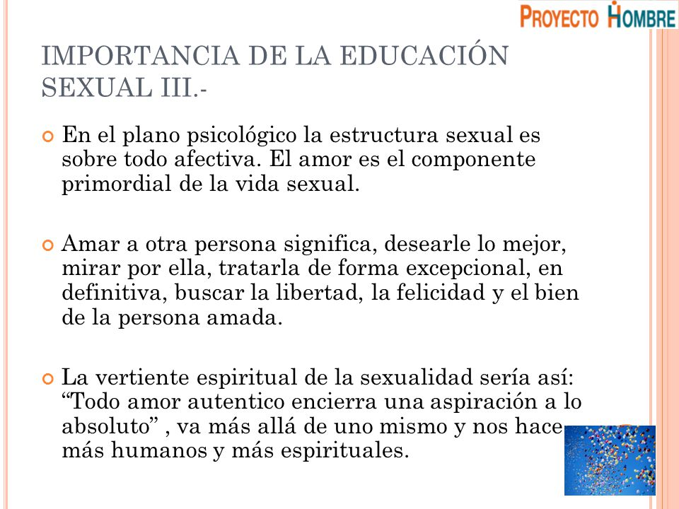 IMPORTANCIA DE LA EDUCACIÓN SEXUAL III.-