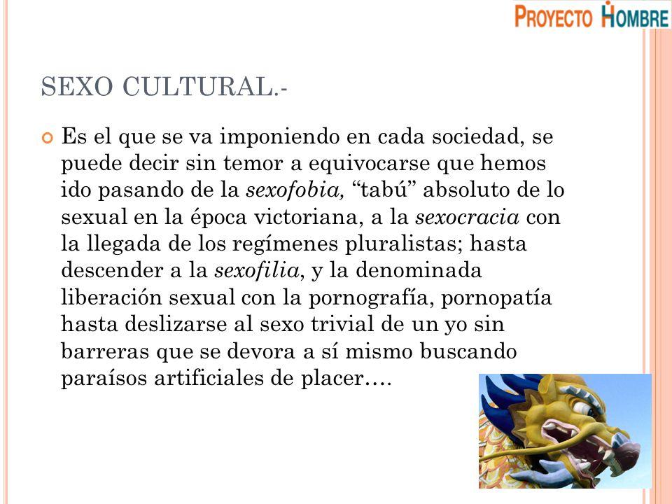 SEXO CULTURAL.-