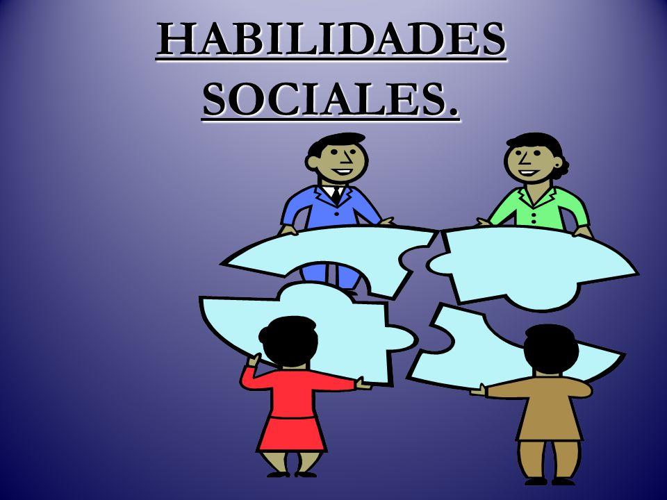 HABILIDADES SOCIALES.