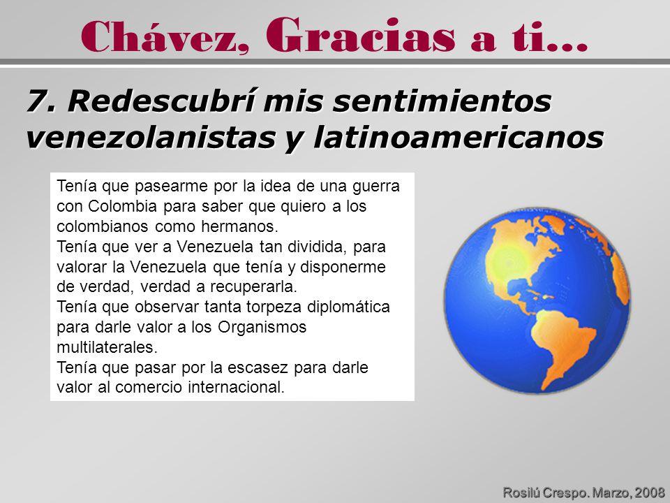 7. Redescubrí mis sentimientos venezolanistas y latinoamericanos