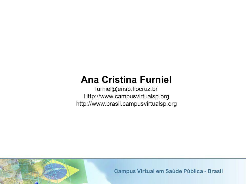 Ana Cristina Furniel furniel@ensp.fiocruz.br