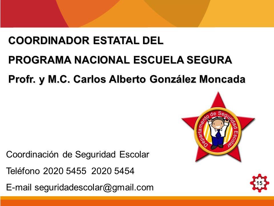 COORDINADOR ESTATAL DEL PROGRAMA NACIONAL ESCUELA SEGURA