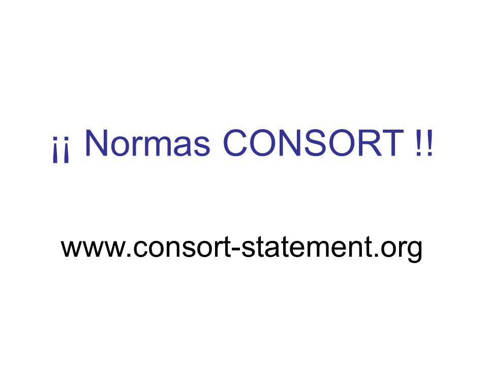 ¡¡ Normas CONSORT !! www.consort-statement.org