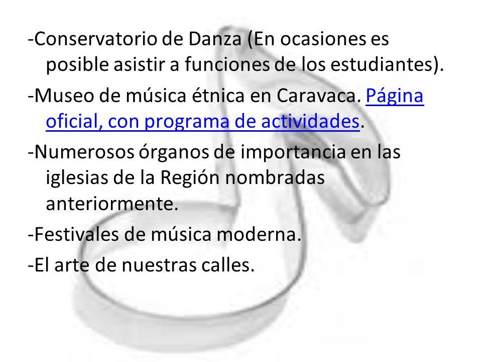 -Conservatorio de Danza (En ocasiones es posible asistir a funciones de los estudiantes).