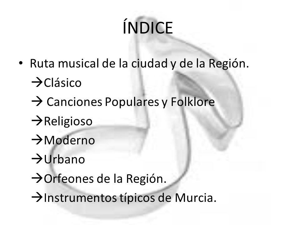 ÍNDICE Ruta musical de la ciudad y de la Región. Clásico