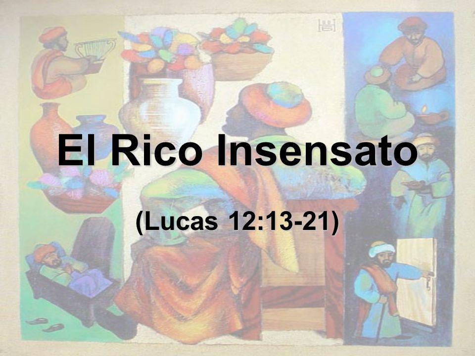 El Rico Insensato (Lucas 12:13-21)