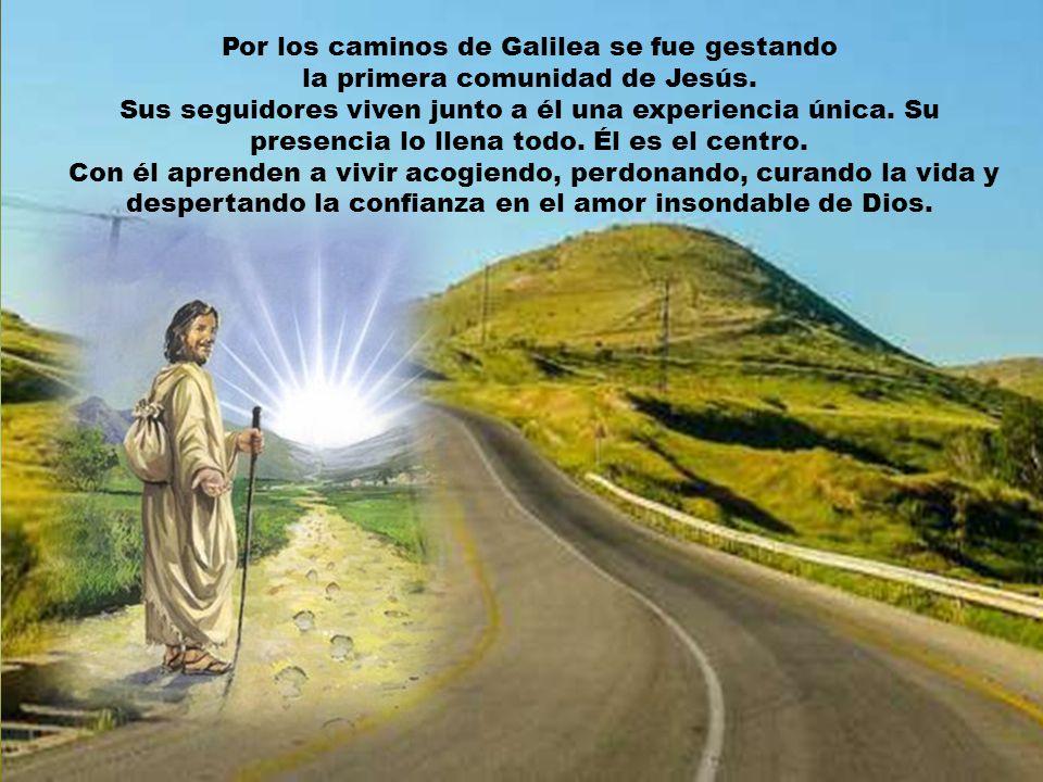 Por los caminos de Galilea se fue gestando