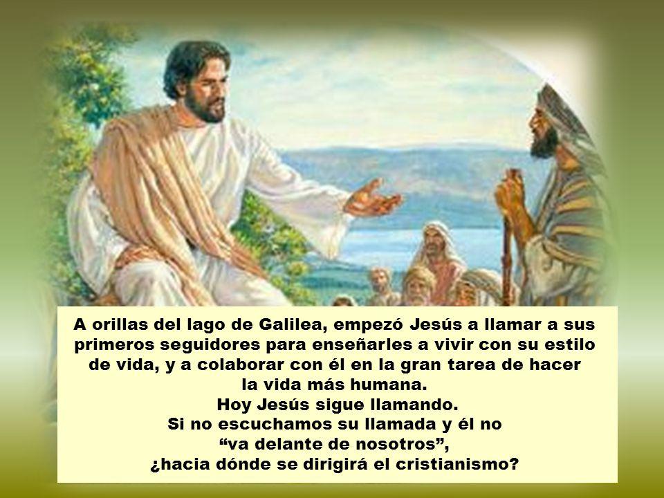 Hoy Jesús sigue llamando. Si no escuchamos su llamada y él no