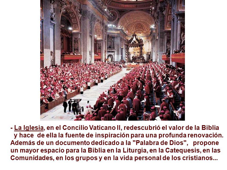 - La Iglesia, en el Concilio Vaticano II, redescubrió el valor de la Biblia