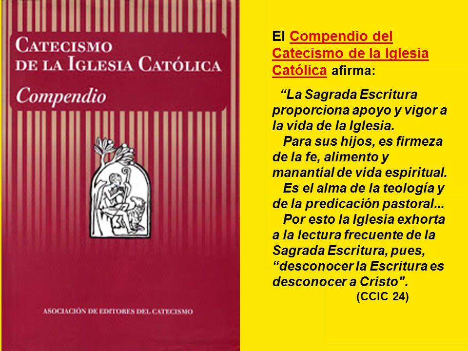 El Compendio del Catecismo de la Iglesia Católica afirma: