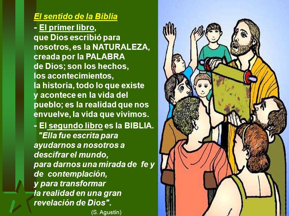 - El primer libro, que Dios escribió para nosotros, es la NATURALEZA,