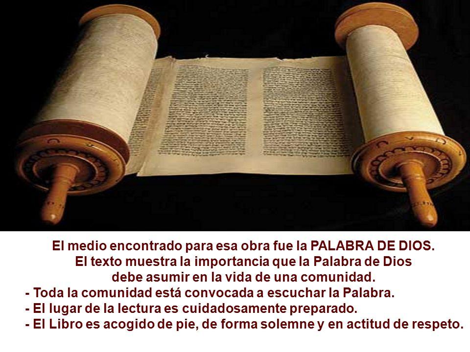El medio encontrado para esa obra fue la PALABRA DE DIOS.