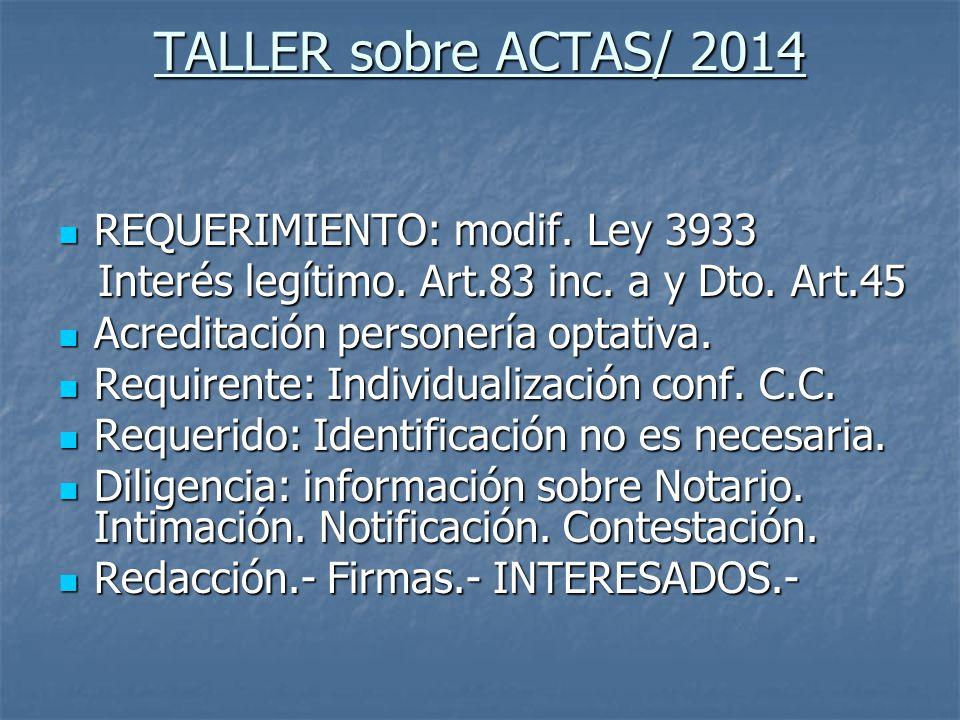 TALLER sobre ACTAS/ 2014 REQUERIMIENTO: modif. Ley 3933