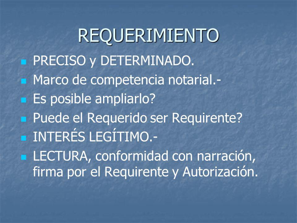 REQUERIMIENTO PRECISO y DETERMINADO. Marco de competencia notarial.-