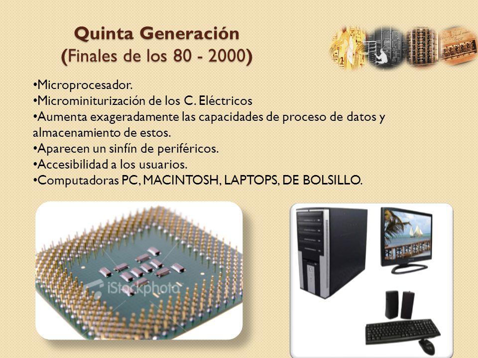Quinta Generación (Finales de los 80 - 2000)