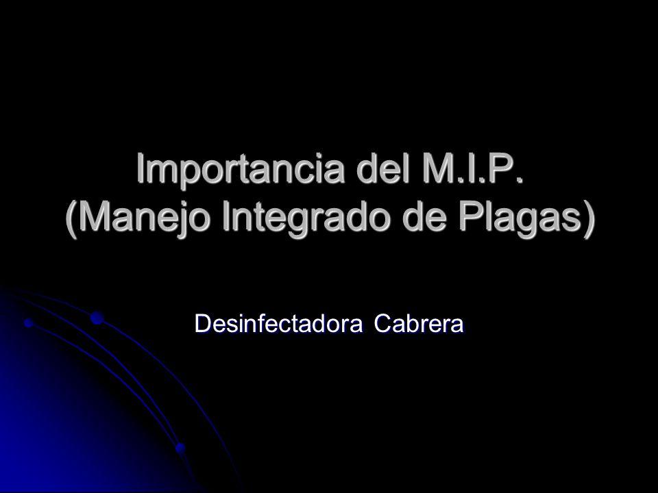 Importancia del M.I.P. (Manejo Integrado de Plagas)