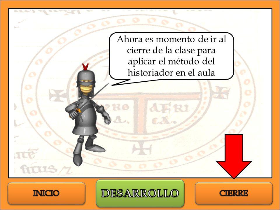 Ahora es momento de ir al cierre de la clase para aplicar el método del historiador en el aula