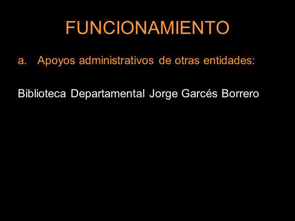 FUNCIONAMIENTO Apoyos administrativos de otras entidades: