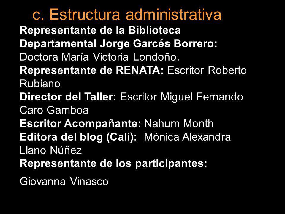 c. Estructura administrativa