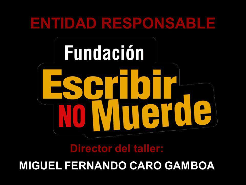 Director del taller: MIGUEL FERNANDO CARO GAMBOA