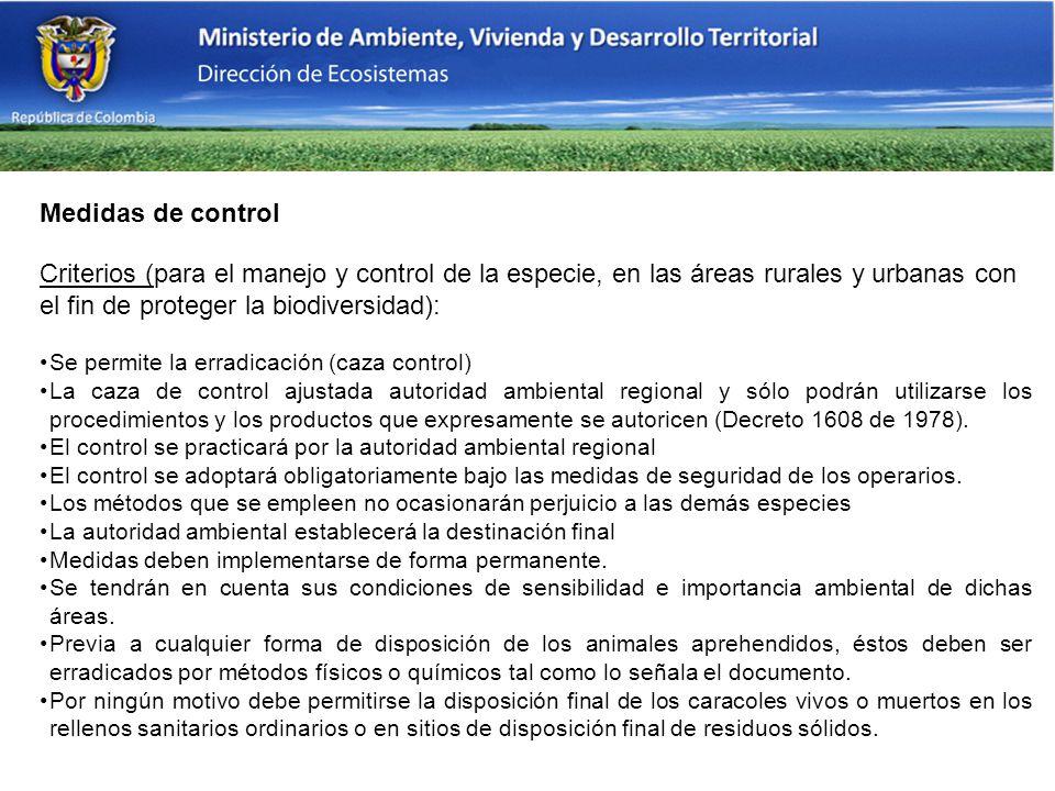 Medidas de control Criterios (para el manejo y control de la especie, en las áreas rurales y urbanas con el fin de proteger la biodiversidad):