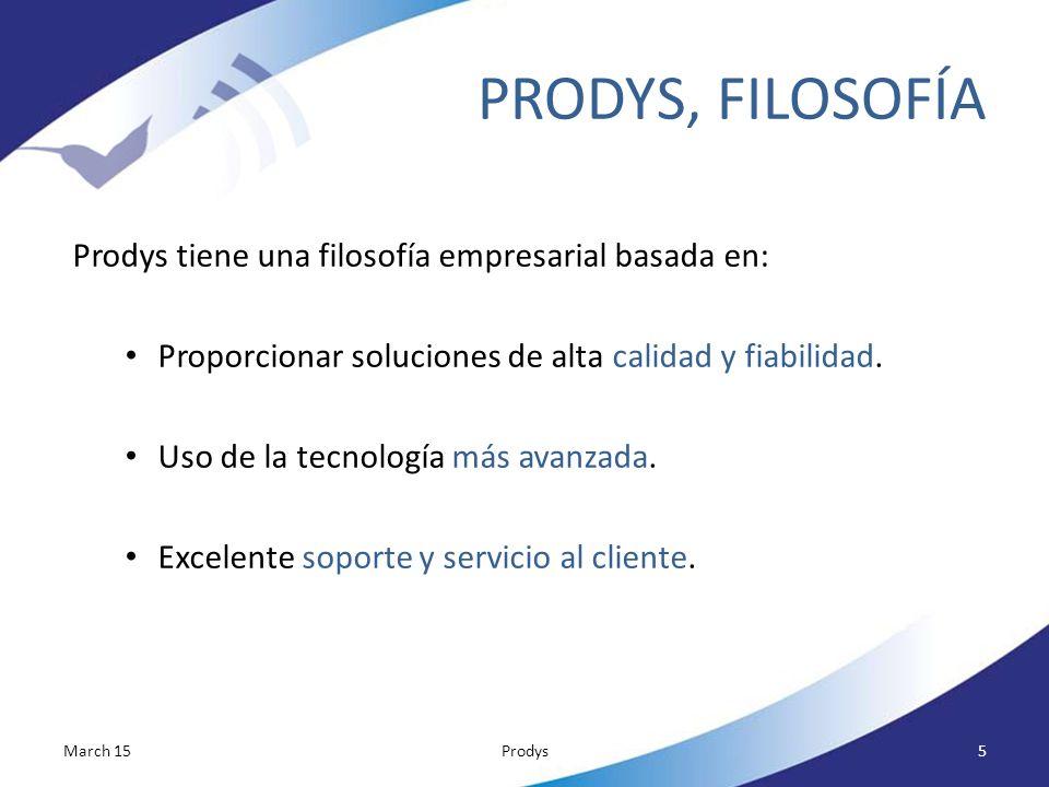 PRODYS, FILOSOFÍA Prodys tiene una filosofía empresarial basada en: