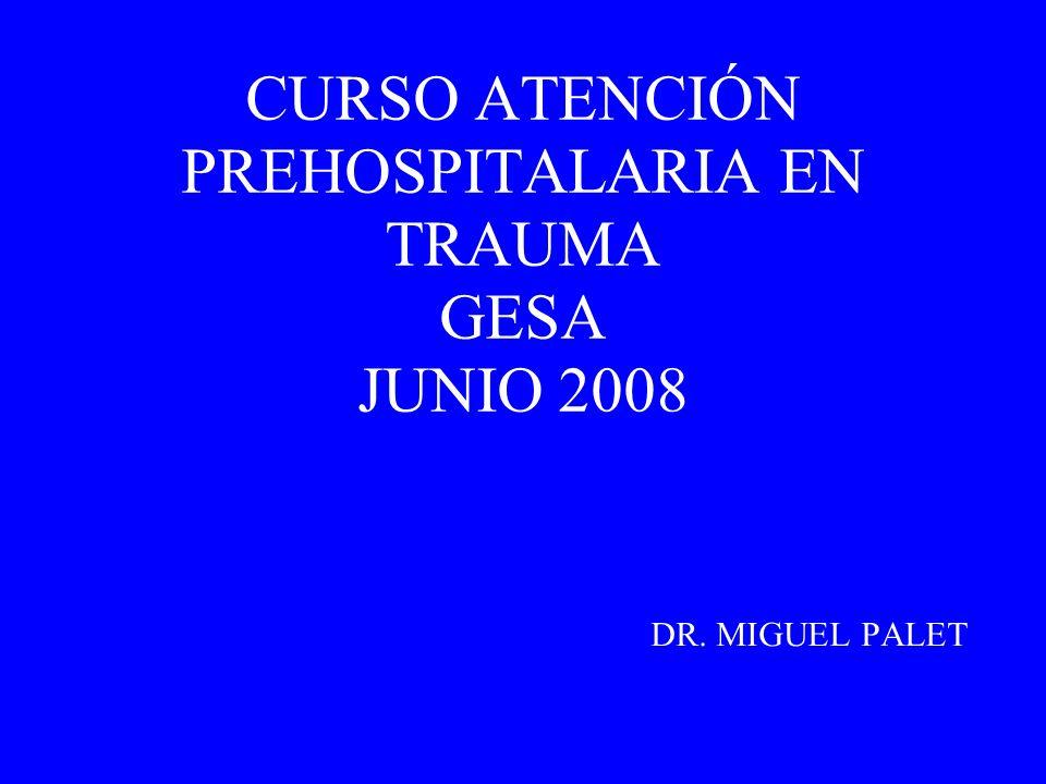 CURSO ATENCIÓN PREHOSPITALARIA EN TRAUMA GESA JUNIO 2008