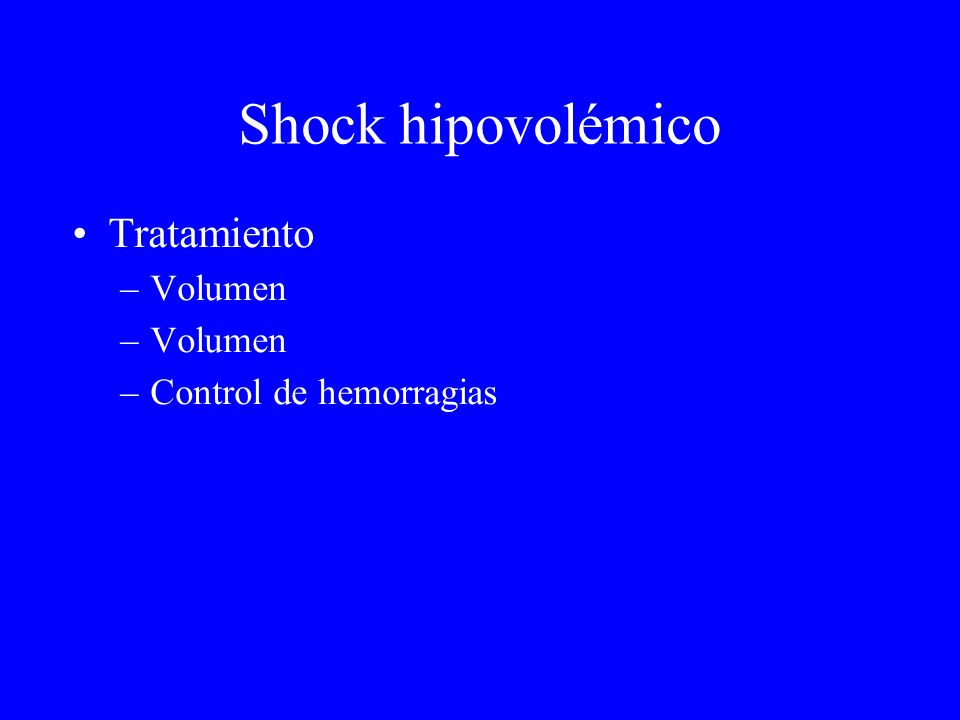 Shock hipovolémico Tratamiento Volumen Control de hemorragias