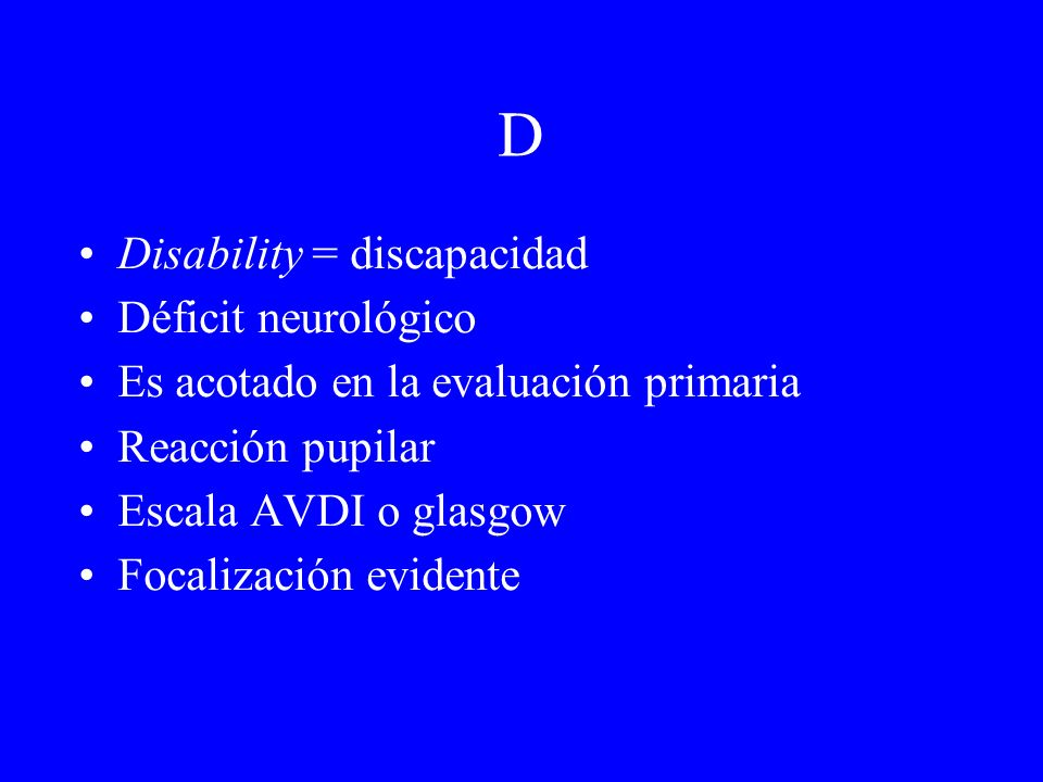 D Disability = discapacidad Déficit neurológico