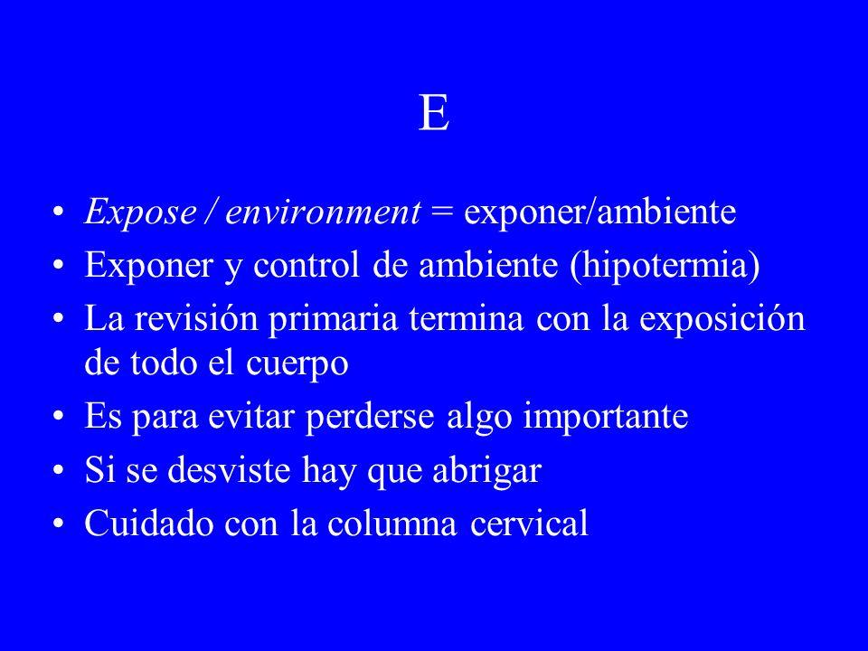 E Expose / environment = exponer/ambiente