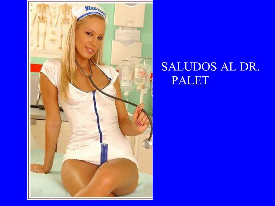 SALUDOS AL DR. PALET