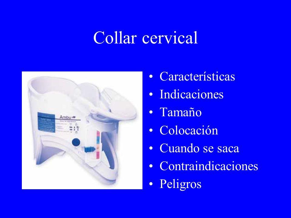 Collar cervical Características Indicaciones Tamaño Colocación