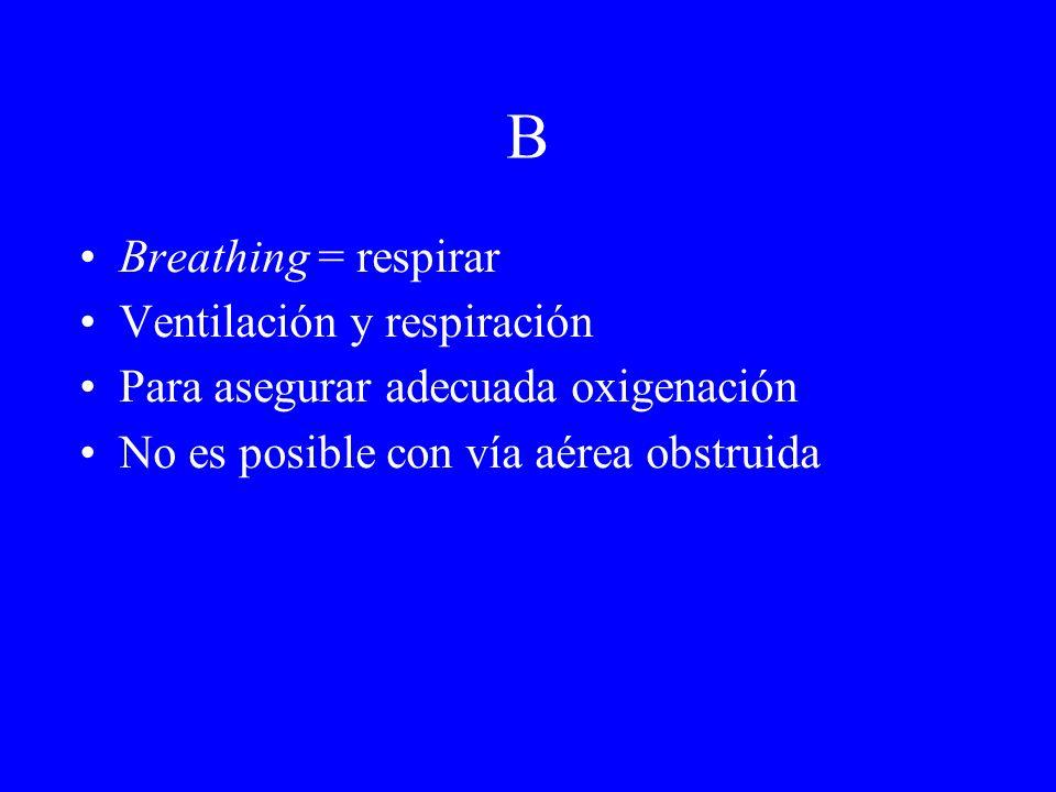 B Breathing = respirar Ventilación y respiración