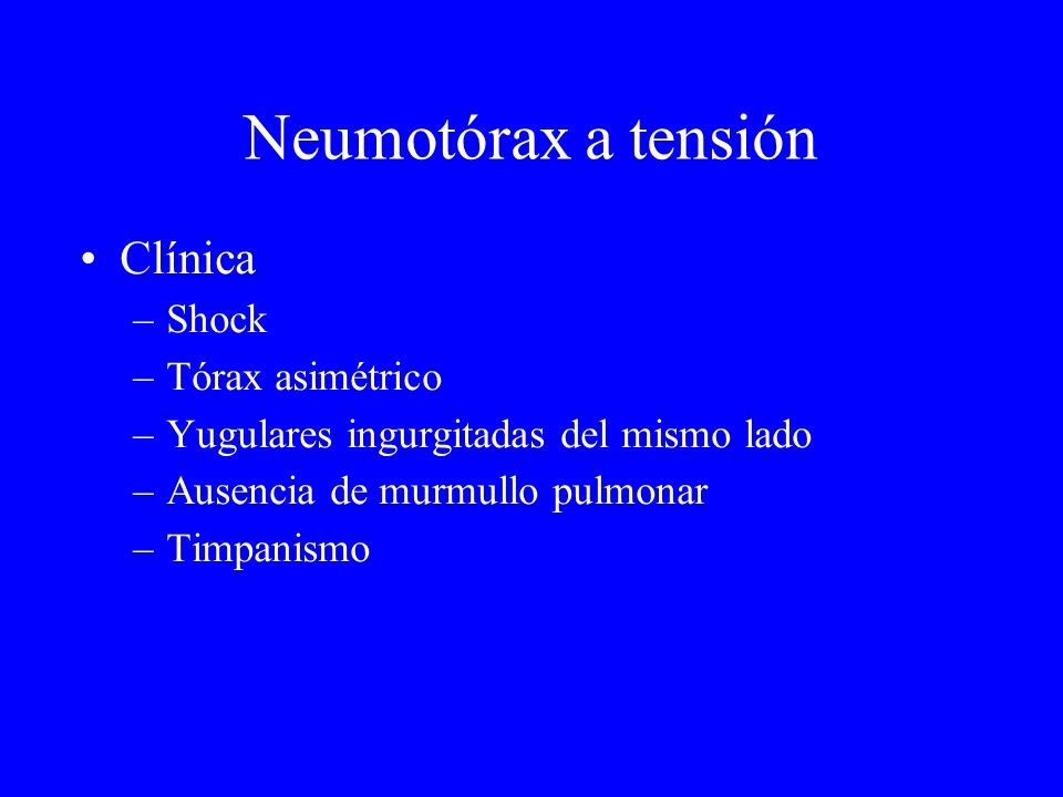 Neumotórax a tensión Clínica Shock Tórax asimétrico
