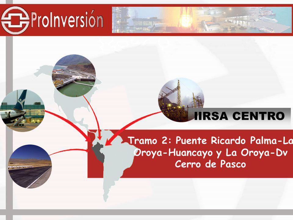 IIRSA CENTRO Tramo 2: Puente Ricardo Palma-La Oroya-Huancayo y La Oroya-Dv Cerro de Pasco