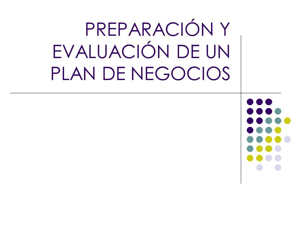 PREPARACIÓN Y EVALUACIÓN DE UN PLAN DE NEGOCIOS